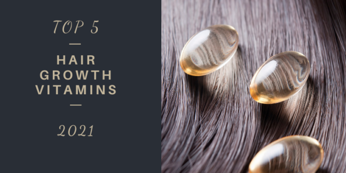 top 5 hair growth vitamins for 2021